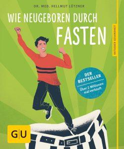 Wie neugeboren durch Fasten - GU Verlag