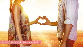 Liebesinspirationen Teil 2