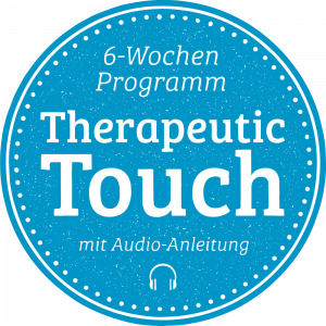 6 Wochen Programm Therapeutic Touch mit Audio Anleitung